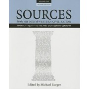 Sources for the History of Western Civilization, Volume I: From Antiquity to the Mid-Eighteenth Century, Second Edition, Paperback/Michael Burger