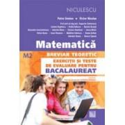 Matematica. Breviar teoretic. Exercitii si teste de evaluare pentru bacalaureat M2