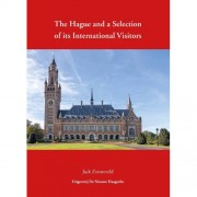 The Hague and a Selection of its International Visitors - Jack Zonneveld