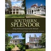 Southern Splendor: Saving Architectural Treasures of the Old South, Hardcover/Marc R. Matrana