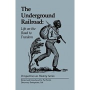 The Underground Railroad: Life on the Road to Freedom, Paperback/Pat Perrin
