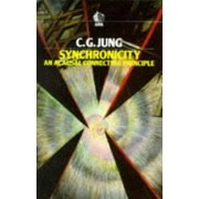 Synchronicity: An Acausal Connecting Principle, Paperback/C. G. Jung