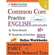 Common Core Practice - 4th Grade English Language Arts: Workbooks to Prepare for the Parcc or Smarter Balanced Test, Paperback/Lumos Learning