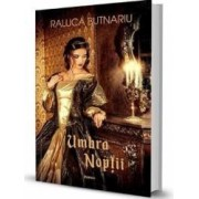 Umbra noptii - Raluca Butnariu