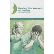 Healing the Wounds of Trauma Manua How the Church Can Help