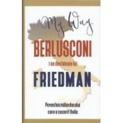 My Way. Berlusconi i se destainuie lui Friedman - Alan Friedman