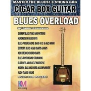 Cigar Box Guitar - Blues Overload: Complete Blues Method for 3 String Cigar Box Guitar, Paperback/Brent C. Robitaille