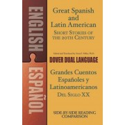 Great Spanish and Latin American Short Stories of the 20th Century/Grandes Cuentos Espanoles y Latinoamericanos del Siglo XX, Paperback
