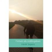 Fietsen als reddingsboei - Henk Sepers