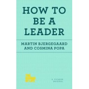 How to Be a Leader, Paperback