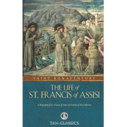 The Life of St. Francis of Assisi, Paperback/St Bonaventure