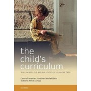 The Child's Curriculum: Working with the Natural Values of Young Children/Colwyn Trevarthen