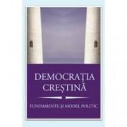 Democratia crestina. Fundamente si model politic