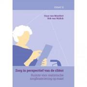 De organisatie van zorg: Zorg in perspectief van de cliënt (deel 2) - Guus van Montfort en Rob van Wylick