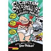 El Capitan Calzoncillos y El Ataque de Los Inodoros Parlantes = Captain Underpants and the Attack of the Talking Toilets, Paperback/Dav Pilkey