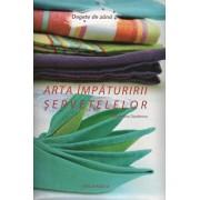 Arta impaturirii servetelelor/Amandine Dardenne