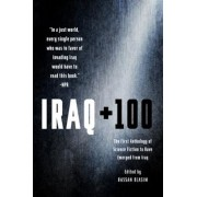 Iraq + 100: The First Anthology of Science Fiction to Have Emerged from Iraq, Paperback