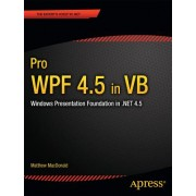Pro Wpf 4.5 in VB: Windows Presentation Foundation in .Net 4.5