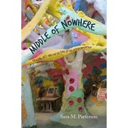 Middle of Nowhere: Religion, Art, and Pop Culture at Salvation Mountain, Paperback/Sara M. Patterson