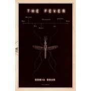 The Fever: How Malaria Has Ruled Humankind for 500,000 Years, Paperback