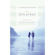 The Gift of Sex: A Guide to Sexual Fulfillment, Paperback/Clifford L. Penner
