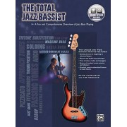David Overthrow The Total Jazz Bassist: A Fun and Comprehensive Overview of Jazz Bass Playing, Book & Online Audio