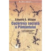 Cucerirea sociala a pamantului - Edward O. Wilson