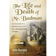 The Life and Death of Mr. Badman: An Analysis of a Wicked Man's Life, as a Warning for Others, Paperback/John Bunyan