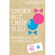 Creier Roz, Creier Bleu. Diferenţele de gen la copii şi adulţi.