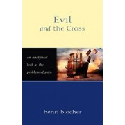Evil and the Cross: An Analytical Look at the Problem of Pain, Paperback/Henri Blocher