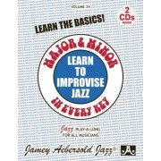 Jamey Aebersold Jazz -- Learn to Improvise Jazz -- Major & Minor in Every Key, Vol 24: Learn the Basics!, Book & 2 CDs, Paperback