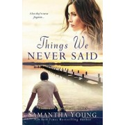 Things We Never Said: A Hart's Boardwalk Novel, Paperback/Samantha Young