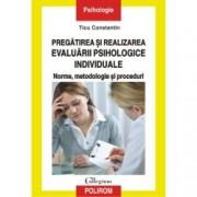 Pregatirea si realizarea evaluarii psihologice individuale. Norme metodologie si proceduri