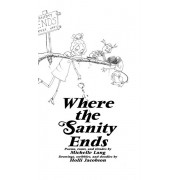 Where The Sanity Ends, Hardcover/Michelle Lang