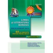 LIMBA SI LITERATURA ROMANA. BACALAUREAT 2011. 40 DE VARIANTE PENTRU PROBA ORALA.