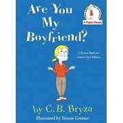 Are You My Boyfriend?, Hardcover/C. B. Bryza