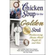 Chicken Soup for the Golden Soul: Heartwarming Stories about People 60 and Over, Paperback/Jack Canfield