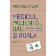 Medicul pacientul sau si boala. Aspecte inconstiente in practica medicala