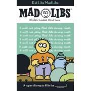 Kid Libs Mad Libs, Paperback