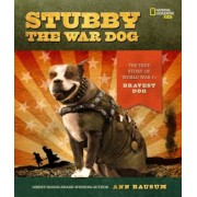 Stubby the War Dog: The True Story of World War I's Bravest Dog, Hardcover