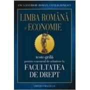 Limba romana si economie. Teste-grila pentru admitere la Facultatea de Drept - Anca Davidoiu-Roman