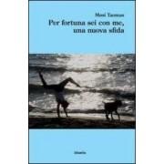Mosi Taomas Per fortuna sei con me, una nuova sfida ISBN:9788856766790