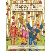Happy Fall Coloring Book for Adults: Autmn Inspired Coloring Book for Adults with Fall Scenes, Forests, Pumpkins, Leaves, Cats, and more!, Paperback/Zenmaster Coloring Books