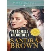 Fantomele trecutului - Sandra Brown