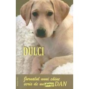 Dulci - Jurnalul unui caine scris de un Puric Dan