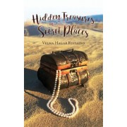 Hidden Treasures in Secret Places: Words of Wisdom for Everyday Life, Paperback