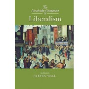 The Cambridge Companion to Liberalism by Steven Wall