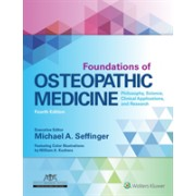 Foundations of Osteopathic Medicine - Philosophy, Science, Clinical Applications, and Research (Seffinger Dr. Michael)(Cartonat) (9781496368324)