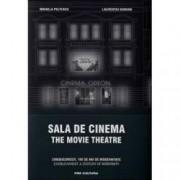 Sala de cinema The Movie Theatre CineBucuresti. 100 de ani de modernitate. Editie bilingva