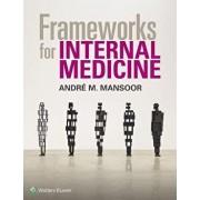 Frameworks for Internal Medicine, Paperback/Andre Mansoor